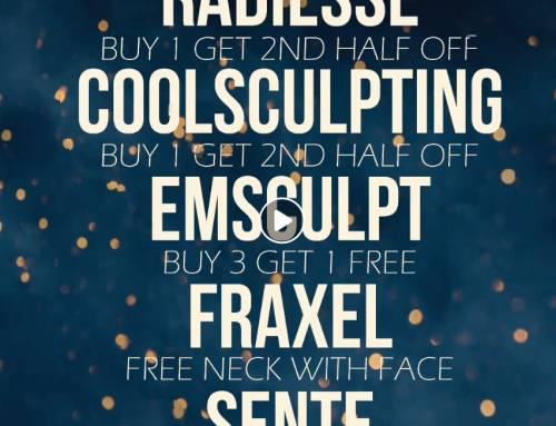 New Years Specials, Radiesse, CoolSculpting, EMSCULPT, Fraxel, Sente